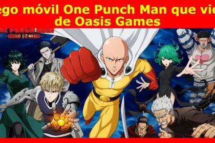 Juego móvil One Punch Man que viene de Oasis Games