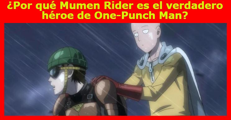 ¿Por qué Mumen Rider es el verdadero héroe de One-Punch Man?